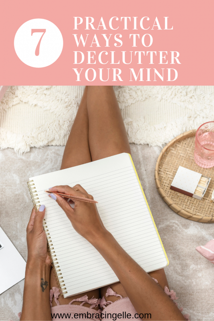 7 Pratical Ways to Declutter Your Mind