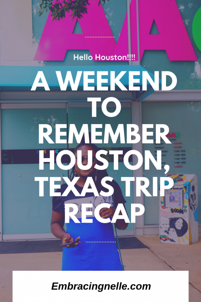 A Weekend To Remember: Houston Trip Quick Recap