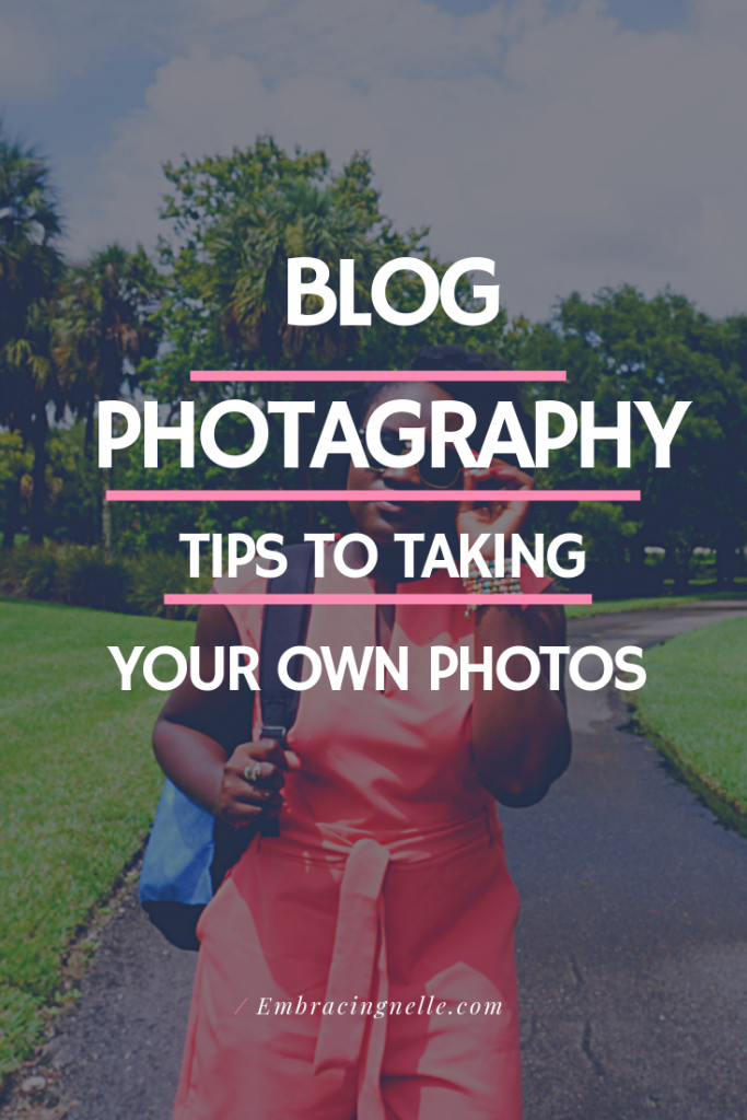 Taking Your Own Photos As A  Blogger