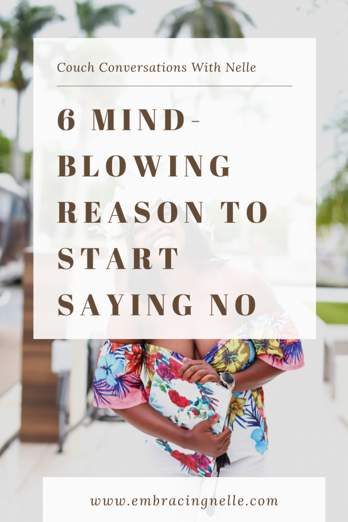 6 Mind-Blowing Reason To start Saying NO