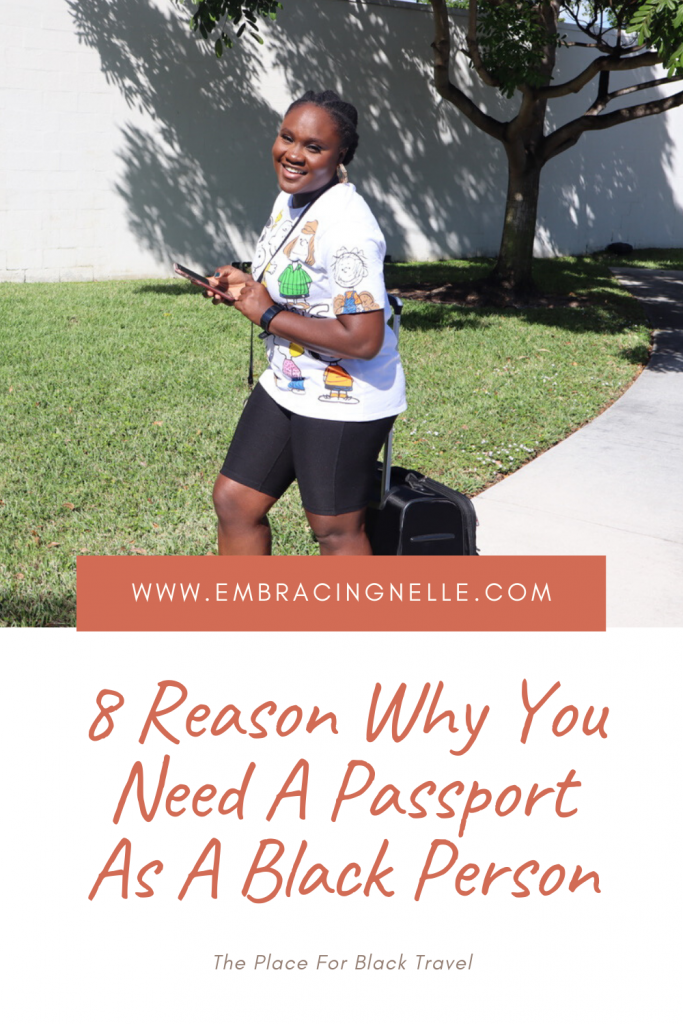 8 Reason Why You Need A Passport As A Black Person