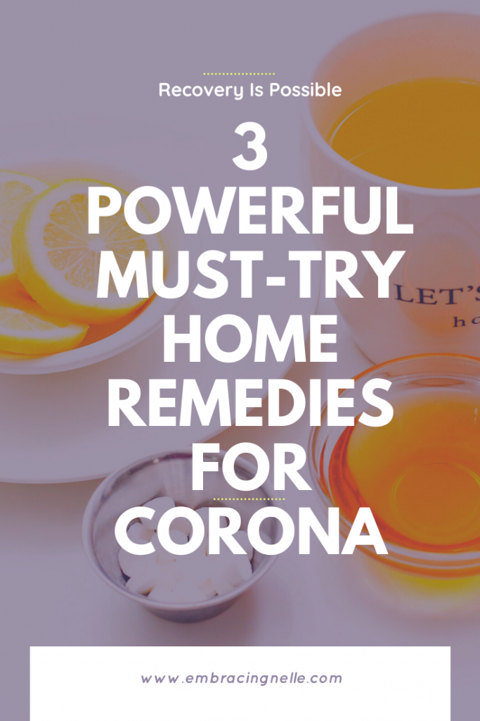 3 Powerful Must-Try Home Remedies For Corona