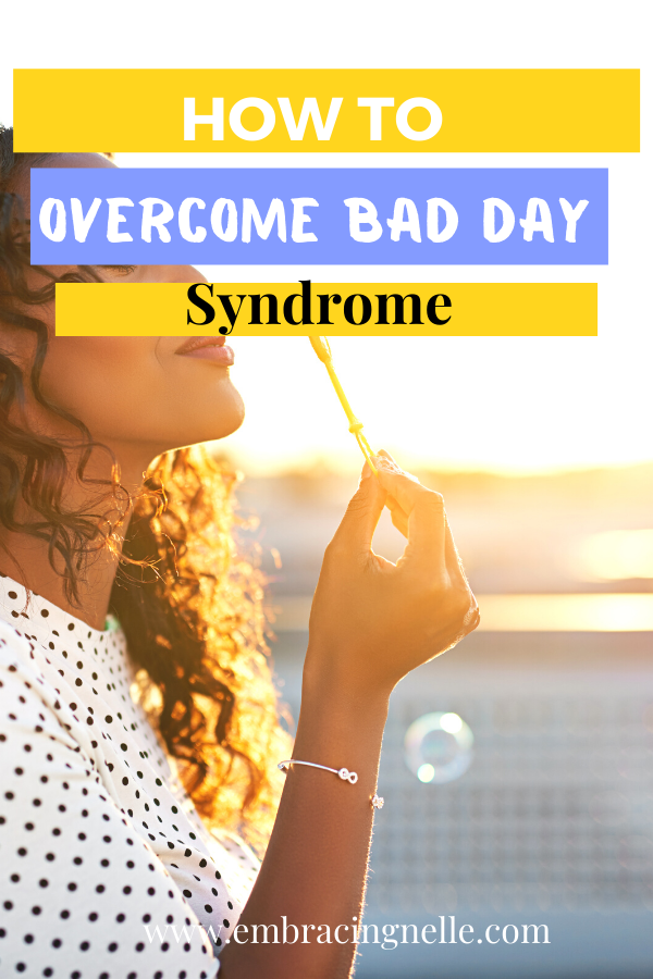 How To Overcome Bad Day Syndrome