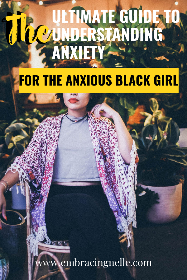 Anxiety: The Ultimate Guide For The Anxious Black Girl